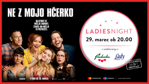Ladies Night: Ne z mojo hčerko